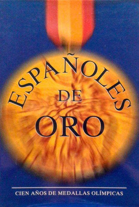 Españoles de Oro. Cien años de medallas olímpicas